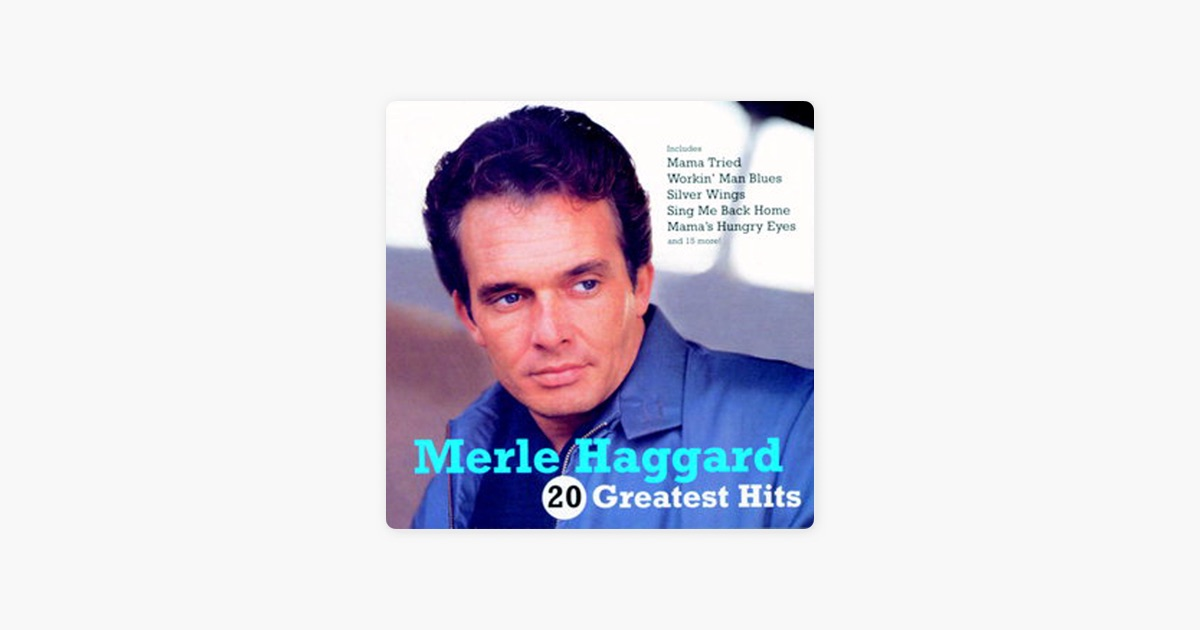 20 Greatest Hits by Merle Haggard on Apple Music