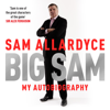 Sam Allardyce - Big Sam: My Autobiography (Unabridged) portada