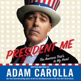 President Me: The America That's in My Head audiobook