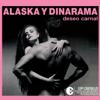 Alaska y Dinarama - Deseo Carnal artwork