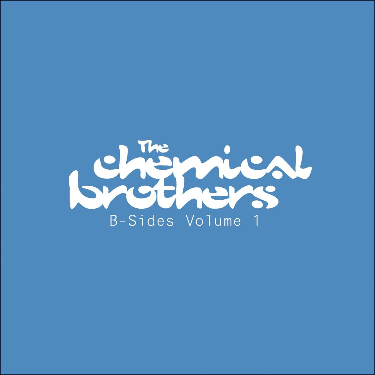 B-Sides, Vol. 1 by The Chemical Brothers on Apple Music
