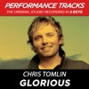 Glorious (Performance Tracks) - EP, Chris Tomlin