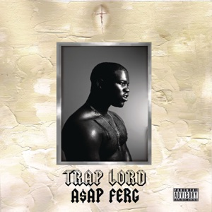 A$AP Ferg - Work REMIX feat. A$AP Rocky, French Montana, Trinidad James & Schoolboy Q