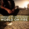 World on Fire (feat. Matisyahu) - Single, Moshav