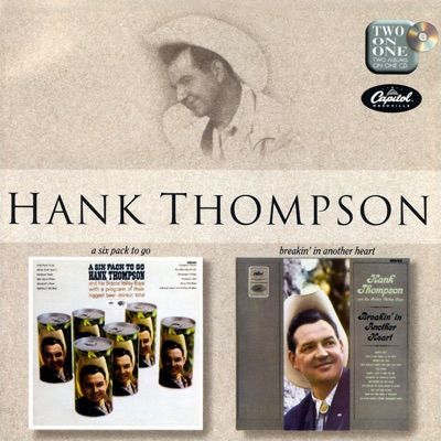 A Six Pack to Go / Breakin' in Another Heart - Hank Thompson