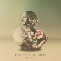 Pretty Thoughts (FKJ Remix) - Single Mp3 Download