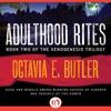 Adulthood Rites: Xenogenesis, Book 2  (Unabridged) AudioBook Download