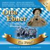 Ein Prosit - Otto Ebner und seine Münchner Blasmusik
