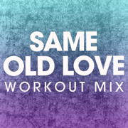 Same Old Love (Extended Workout Mix) - Power Music Workout - Power Music Workout