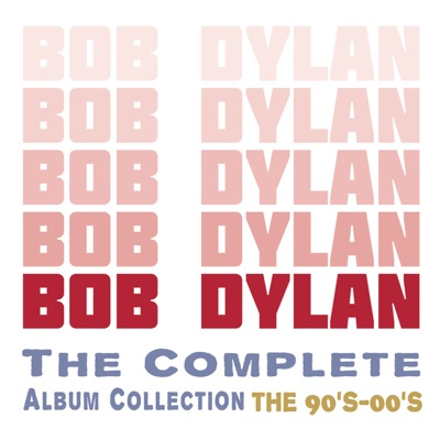 The Complete Album Collection: The 90's-00's - Bob Dylan