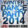 Winter Dance Party 2014 (Non-Stop DJ Mix For Fitness, Exercise, Running, Cycling & Treadmill) [132-136 BPM] - Varios Artistas