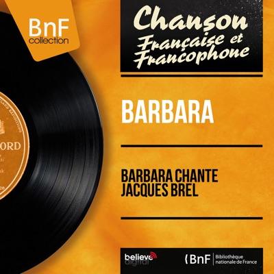 Barbara chante Jacques Brel (Mono Version) - Barbara