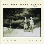 The Northern Pikes - Dream Away