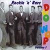 Rockin 'n' Rare Doo Wop Volume 1