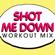 Shot Me Down (Radio Edit) - Power Music Workout