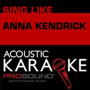 Cups (When I'm Gone) [Karaoke Version] [In the Style of Anna Kendrick] - ProSound Karaoke Band - ProSound Karaoke Band