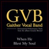 When He Blest My Soul (Performance Tracks) - EP, Gaither Vocal Band