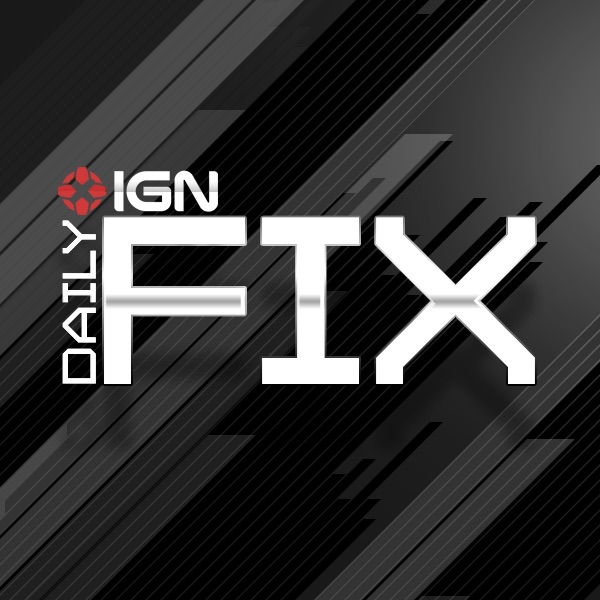 IGN com - Daily Fix (Video) by IGN on Apple Podcasts
