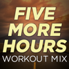 Five More Hours (Extended Workout Mix) - Dynamix Music