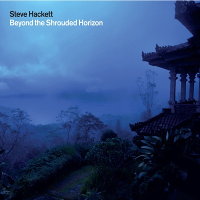 Beyond the Shrouded Horizon - Steve Hackett