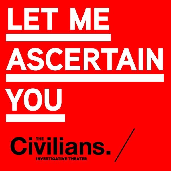 Let Me Ascertain You: The Civilians Podcast