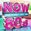 Various Artists - NOW That's What I Call the 80s artwork