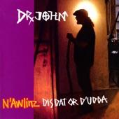Dr John - Dis, Dat, or D'Udda