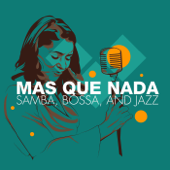 Mas Que Nada - Samba, Bossa and Jazz