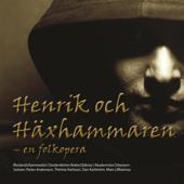 Henrik och Häxhammaren - En folkopera