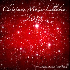 Christmas Music Lullabies 2013: Sweet Soothing New Age Christmas ...