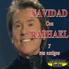 Navidad Con Raphael y sus Amigos en Vivo