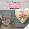 Endlich märchenhaft leben!: Teil 1 (Seminar Life) - Kurt Tepperwein