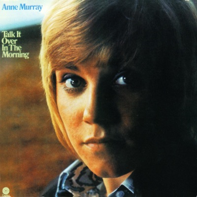 Talk It Over In the Morning - Anne Murray