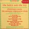 The Holy and the Ivy - Christmas Carols (Original Album 1960), Mormon Tabernacle Choir