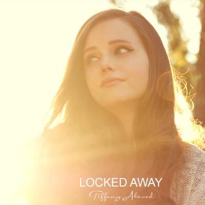 Locked Away - Single - Tiffany Alvord