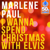 I Wanna Spend Christmas With Elvis (Remastered)