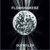 Flowshakerz - outro lex