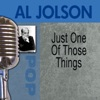 Just One of Those Things, Al Jolson