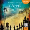 Robert Galbraith - L'Appel du coucou (Cormoran Strike 1) artwork