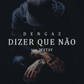 Dizer que Não (feat. Matay)