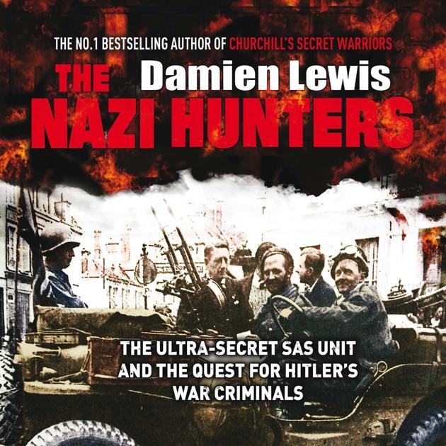 The Nazi Hunters Unabridged Von Damien Lewis In Itunes