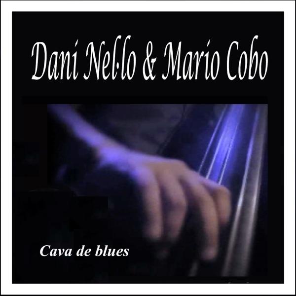 Cava de Blues: Dani Nel·lo & Mario Cobo