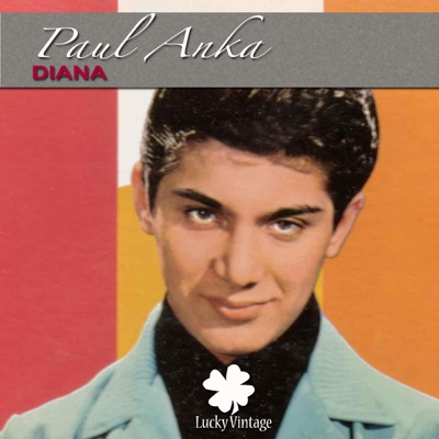 Diana (Digitally Remastered) - Single - Paul Anka
