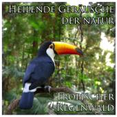 [Download] Heilende Geräusche der natur: Tropischer Regenwald MP3