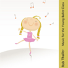 Music for the Young Ballet Class - Rob Thaller