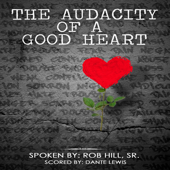 The Audacity of a Good Heart