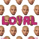 Loyal (East Coast Version) [feat. Lil Wayne & French Montana] - Single