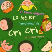 El Ratón Vaquero: Lo Mejor Canciones de Cri Cri, El Grillito Cantor, Para Niños