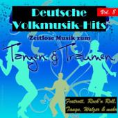 Deutsche Volksmusik Hits - Zeitlose Musik zum Tanzen & Träumen, Vol. 8 (Foxtrott, Rock'n Roll, Tango, Walzer & mehr)