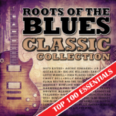 Roots of the Blues: Top 100 Essentials Classic Collection